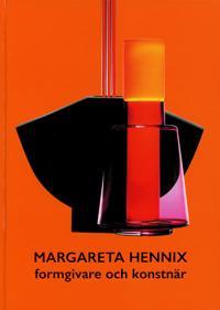 Margareta Hennix - formgivare och konstnär