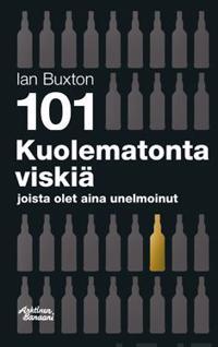 101 Kuolematonta viskiä joista olet aina unelmoinut