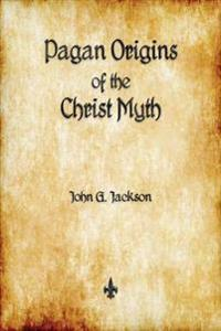 Pagan Origins of the Christ Myth
