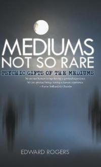 Mediums Not So Rare