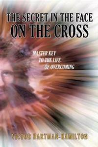 The Secret in the Face on the Cross