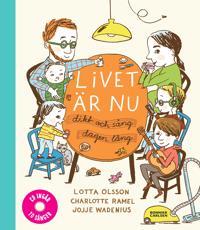 Livet är nu : dikt och sång dagen lång (inkl cd)