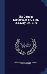 The Cartago Earthquake 6h. 47m. 35s. May 4th, 1910