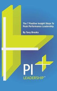 PI Leadership: The 7 Steps to Peak Performance as a Business Leader
