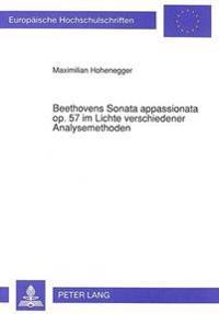 Beethovens Sonata Appassionata Op. 57 Im Lichte Verschiedener Analysemethoden
