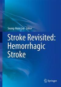 Stroke Revisited: Hemorrhagic Stroke