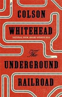 Underground railroad - winner of the pulitzer prize for fiction 2017