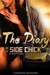 The Diary of a Side Chick: A Naptown Hood Drama