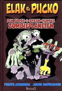 Elak & Pucko. Den bajsa-i-byxan-hemska zombieplaneten