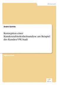 Konzeption Einer Kundenzufriedenheitsanalyse Am Beispiel Des Kunden VW/Audi