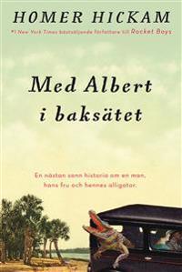 Med Albert i baksätet : en nästan sann historia om en man, hans fru och hennes alligator