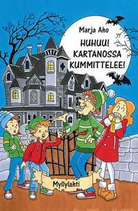 Huhuu! Kartanossa kummittelee!