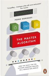 Master algorithm - how the quest for the ultimate learning machine will rem