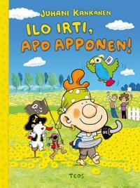 Ilo irti, Apo Apponen!