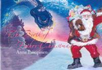 The birth of Father Christmas (Joulupukin synty, englanninkielinen)