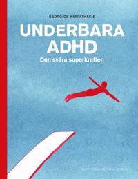 Underbara ADHD : den svåra superkraften