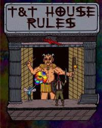 T&t House Rules: My Own House Rules
