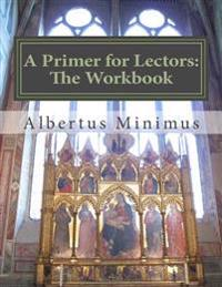 A Primer for Lectors: The Workbook