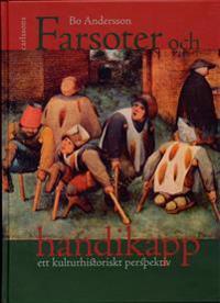 Farsoter och handikapp : ett kulturhistoriskt perspektiv