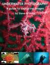 Underwater Photography: A Guide to Capturing Images