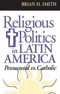 Religious Politics in Latin America, Pentecostal vs. Catholic