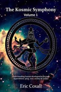The Kosmic Symphony -Volume 1