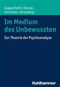 Im Medium Des Unbewussten: Zur Theorie Der Psychoanalyse