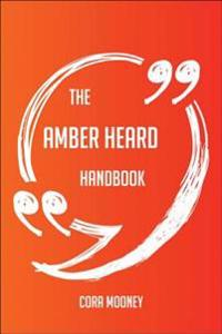 Amber Heard Handbook - Everything You Need To Know About Amber Heard