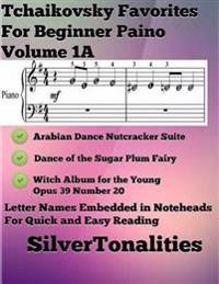 Tchaikovsky Favorites for Beginner Piano Volume 1 A