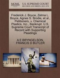 Frederick J. Boyce, Zelma L. Boyce, Agnes S. Brodie, et al., Petitioners, V. Chemical Plastics, Inc., Bankrupt. U.S. Supreme Court Transcript of Record with Supporting Pleadings