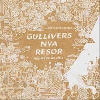 Gullivers nya resor : färglägg en hel värld