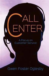 Call Center: A Focus on Customer Service