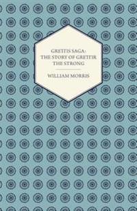 Grettis Saga: The Story of Grettir the Strong