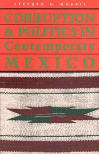 Corruption and Politics in Contemporary Mexico
