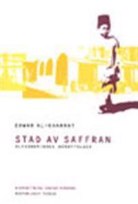 Stad av saffran : alexandrinska berättelser : roman