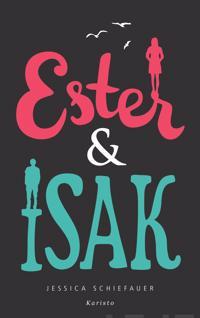 Ester amp; Isak