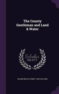 The County Gentleman and Land & Water