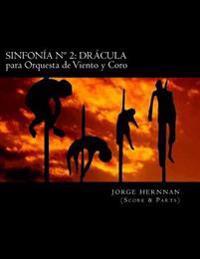 Sinfonía N° 2: Drácula: Para Orquesta de Vientos Y Coro
