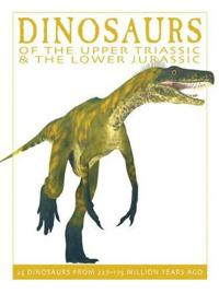 Dinosaurs of the Upper Triassic & the Lower Jurassic