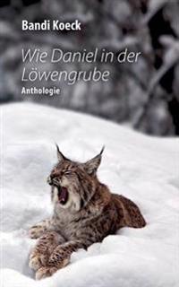 Wie Daniel in der Löwengrube