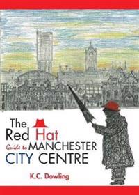 The Red Hat Guide to Manchester City Centre