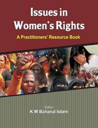 Issues in Women's Rights: A Practitioners' Resource Book