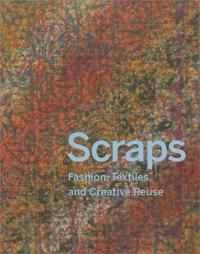 Scraps: Fashion, Textiles, and Creative Reuse: Three Stories of Sustainable Design