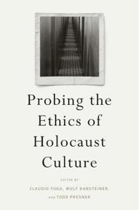 Probing the Ethics of Holocaust Culture