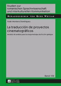 La Traduccion de Proyectos Cinematograficos: Modelo de Analisis Para Los Largometrajes de Ficcion Gallegos