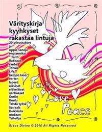 Värityskirja Kyyhkyset Rakastaa Lintuja 20 Piirustukset Sanat Usko Rakkaus Rauha Toivoa Elämä Pyhä Henki Helppo Taso Varten Lapset Aikuiset Eläkeläise