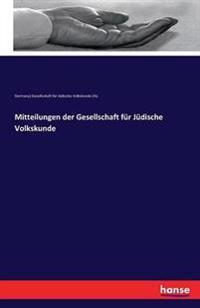 Mitteilungen Der Gesellschaft Fur Judische Volkskunde