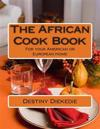 The African Cook Book: For Your American or European Home