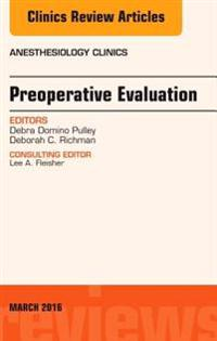 Preoperative Evaluation, An Issue of Anesthesiology Clinics
