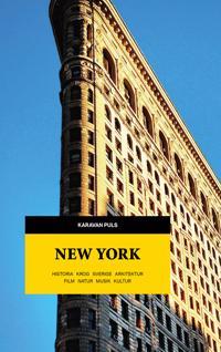 New York : Karavan puls : Historia, krog, Sverige, arkitektur, film, natur, musik, kultur